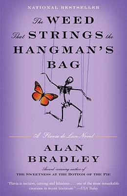 The Weed That Strings the Hangman's Bag By Bradley, Alan